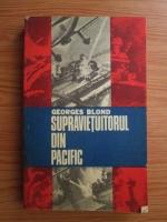 Georges Blond - Supravietuitorul din Pacific