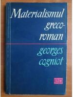 Anticariat: Georges Cogniot - Materialismul greco-roman
