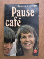 Anticariat: Georges Coulonges - Pause cafe