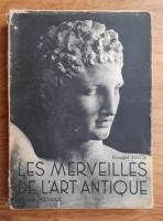 Georges Daux - Les merveilles de l'art antique (1946)