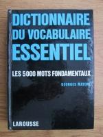 Georges Matore - Dictionnaire du vocabulaire essentiel. Les 5000 mots fondamentaux