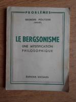 Anticariat: Georges Politzer - Le bergsonisme. Une mystificatiion philosophique (1947)