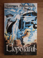 Anticariat: Georges Rodenbach - Clopotarul