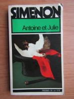 Anticariat: Georges Simenon - Antoine et Julie