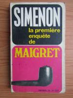 Anticariat: Georges Simenon - La premiere enquete de Maigret