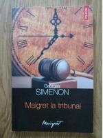 Anticariat: Georges Simenon - Maigret la tribunal