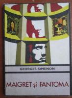 Anticariat: Georges Simenon - Maigret si fantoma