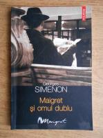 Anticariat: Georges Simenon - Maigret si omul dublu