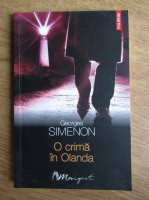 Anticariat: Georges Simenon - O crima in Olanda