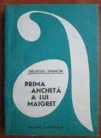 Georges Simenon - Prima ancheta a lui Maigret