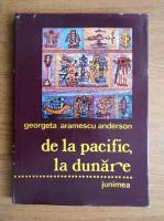 Anticariat: Georgeta Aramescu Anderson - De la Pacific, la Dunare... fratii Aramescu