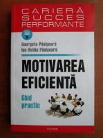 Anticariat: Georgeta Panisoara - Motivarea eficienta. Ghid practic