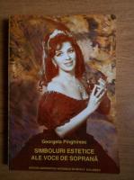 Georgeta Pinghiriac - Simboluri estetice ale vocii de soprana