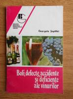 Georgeta Septilici - Boli, defecte, accidente si deficiente ale vinurilor