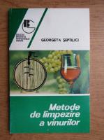 Georgeta Septilici - Metode de limpezire a vinurilor