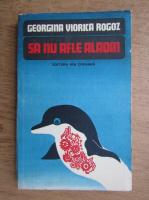 Anticariat: Georgina Viorica Rogoz - Sa nu afle Aladin