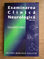 Anticariat: Geraint Fuller - Examinarea clinica neurologica