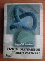 Anticariat: Gerald D. Mahan - Fizica sistemelor cu multe particule