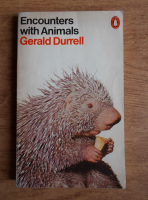 Gerald Durrell - Encounters with animals