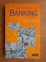 Anticariat: Gerald Klein - Dictionary of banking