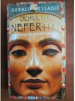 Gerald Messadie - Ochiul lui Nefertiti