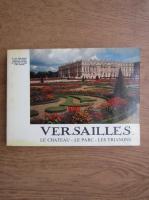 Gerald Van der Kemp - Versailles, le chateau, le parc, les traianons