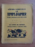 Anticariat: Gerard d Houville - Le temps d'aimer (1927)