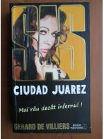 Anticariat: Gerard de Villiers - Ciudad Juarez
