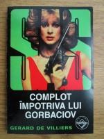 Anticariat: Gerard de Villiers - Complot impotriva lui Gorbaciov