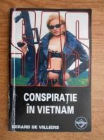 Anticariat: Gerard de Villiers - Conspiratie in Vietnam