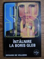 Anticariat: Gerard de Villiers - Intalnire la Boris Gleb