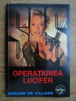 Anticariat: Gerard de Villiers - Operatiunea Lucifer
