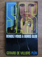 Anticariat: Gerard de Villiers - Rendez-vous a Boris Gleb