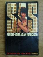 Anticariat: Gerard de Villiers - Rendez-vous a San Francisco