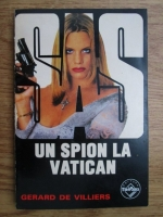 Gerard de Villiers - Un spion la Vatican