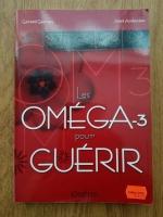 Gerard Gervais - Les omega-3 pour Guerir