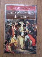 Anticariat: Gerard Montassier - Les premiers feux du plaisir