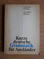 Gerhard Helbig - Kurze deutsche Grammatik fur Auslander