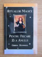 Anticariat: Gerina Dunwich - Ritualuri magice pentru fiecare zi a anului