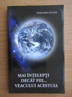 Anticariat: Gerlando Lentini - Mai intelepti decat fiii... veacului acestuia