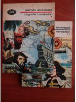 Anticariat: German Arciniegas - Biografia caraibelor (2 volume)