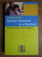 Anticariat: German Grammar in a Nutshell. Deutsche grammatik, kurz und schmerzlos