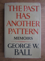 Geroge W. Ball - The past has another pattern