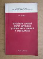 Anticariat: Gh. Badrus - Invatatura leninista despre imperialism si despre criza generala a capitalismului