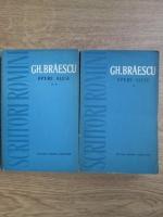 Anticariat: Gh. Braescu - Opere alese (2 volume)