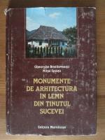 Gh. Bratiloveanu, M. Spanu - Monumente de arhitectura in lemn din tinutul Sucevei