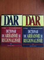 Anticariat: Gh. Bulgar - Dictionar de arhaisme si regionalisme (2 volume)
