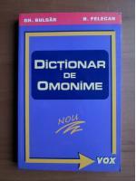 Anticariat: Gh. Bulgar, N. Felecan - Dictionar de omonime