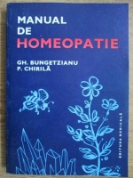 Gh. Bungetzianu, P. Chirila - Manual de homeopatie