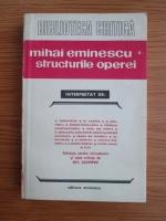 Gh. Ciompec - Mihai Eminescu. Structurile operei (volumul 2)